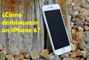 ¿Cómo desbloquear un iPhone 6?